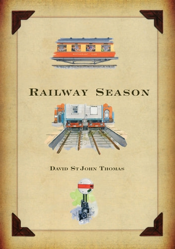 Railway Season ebook by David St John Thomas