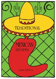 Mexican Cookbook: Traditional Mexican Recipes ebook by James Newton