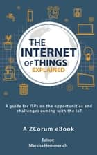 The Internet of Things Explained ebook by ZCorum