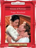 Groom Of Fortune (Mills & Boon Desire) (Fortune's Children, Book 27) ebook by Peggy Moreland