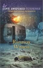 Runaway Witness ebook by Maggie K. Black