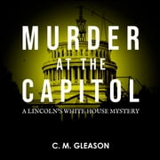 Murder at the Capitol audiobook by C. M. Gleason