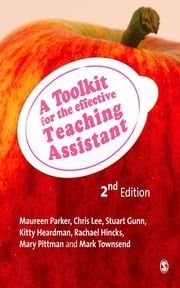 A Toolkit for the Effective Teaching Assistant ebook by Ms Maureen Parker,Dr Chris Lee,Mr Stuart Gunn,Kitty Heardman,Mrs Rachael Hincks Knight,Ms Mary Pittman,Mr Mark Townsend