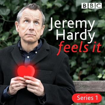 Jeremy Hardy Feels It - The BBC Radio 4 comedy audiobook by Jeremy Hardy