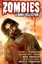 Zombies: A Book Collection ebook by Antony W.F. Chow, Russ Crossley, Will Overby,...