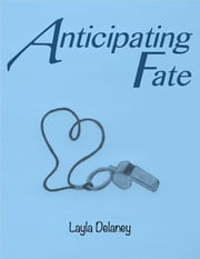 Anticipating Fate ebook by Layla Delaney