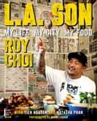 L.A. Son ebook by Roy Choi,Tien Nguyen,Natasha Phan