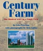 Century Farm ebook by Cris Peterson,Alvis Upitis