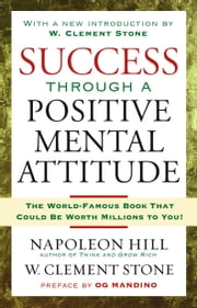 Success Through A Positive Mental Attitude ebook by Napoleon Hill,W. Stone