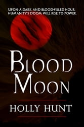 Blood Moon ebook by Holly Hunt