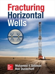 Fracturing Horizontal Wells ebook by Mohamed Y. Soliman,Ron Dusterhoft
