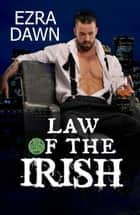 Law of the Irish ebook by Ezra Dawn