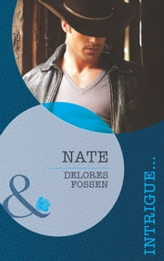 Nate (Mills & Boon Intrigue) (The Lawmen of Silver Creek Ranch, Book 3) ebook by Delores Fossen