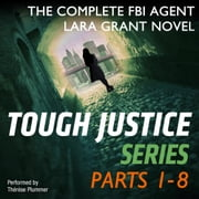 Tough Justice Series Box Set: Parts 1 - 8 - Tough Justice: Exposed\Tough Justice: Watched \Tough Justice: Burned\Tough Justice: Trapped\Tough Justice: Twisted\Tough Justice: Ambushed\Tough Justice: Betrayed\Tough Justice: Hunted audiobook by Carla Cassidy, Tyler Anne Snell, Carol Ericson