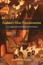 England's Great Transformation ebook by Marc W. Steinberg