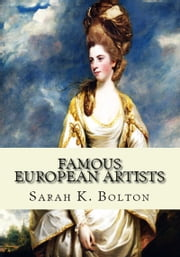 Famous European Artists ebook by Sarah K. Bolton,Murat Ukray