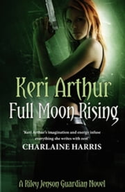 Full Moon Rising - Number 1 in series ebook by Keri Arthur