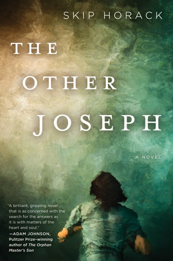 The Other Joseph - A Novel ebook by Skip Horack