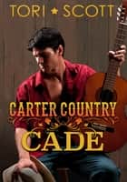 Carter Country: CADE ebook by Tori Scott