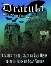 Dracula: A Play in One Act ebook by Paul Olson