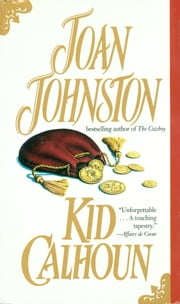 Kid Calhoun - A Novel ebook by Joan Johnston