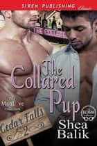 The Collared Pup ebook by Shea Balik