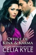Office of Kink & Karma Boxed Set (Paranormal BBW Romance) ebook by Celia Kyle