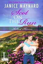 Scot on the Run ebook by Janice Maynard