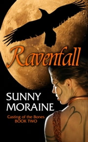 Ravenfall - Casting the Bones, #2 ebook by Sunny Moraine