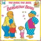 The Birds, the Bees, and the Berenstain Bears ebook by Stan Berenstain, Jan Berenstain