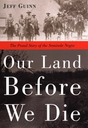 Our Land Before We Die ebook by Jeff Guinn
