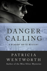 Danger Calling ebook by Patricia Wentworth