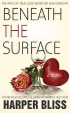 Beneath the Surface ebook by Harper Bliss