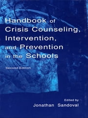 Handbook of Crisis Counseling, intervention, and Prevention in the Schools ebook by Jonathan H. Sandoval