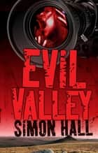 Evil Valley ebook by Simon Hall