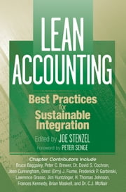 Lean Accounting - Best Practices for Sustainable Integration ebook by Joe Stenzel
