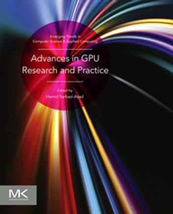 Advances in GPU Research and Practice ebook by Hamid Sarbazi-Azad