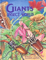 Giants of the Insect World ebook by Geoffrey T Williams