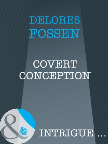 Covert Conception (Mills & Boon Intrigue) eBook by Delores Fossen