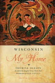 Wisconsin My Home ebook by Oleson, Thurine