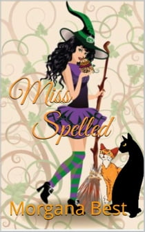 Miss Spelled (Witch Cozy Mystery)