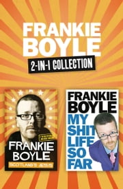 Scotland's Jesus and My Shit Life So Far 2-in-1 Collection ebook by Frankie Boyle