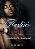 Austin's Desire ebook by K. K. Harris