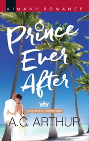 Prince Ever After - A Light-Hearted Royal Romance ebook by A.C. Arthur