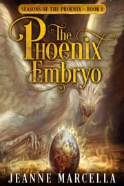 The Phoenix Embryo ebook by Jeanne Marcella