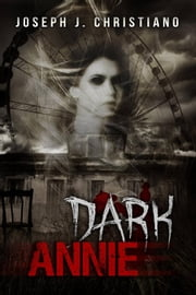 Dark Annie ebook by Tell-Tale Publishing Group, LLC