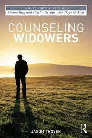 Counseling Widowers ebook by Jason M. Troyer
