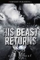 His Beast Returns ebook by Erin M. Leaf