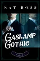 Gaslamp Gothic Box Set ebook by Kat Ross