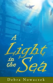 A Light in the Sea ebook by Debra Nowaczek